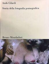 (Fotografia) A. Gilardi - STORIA DELLA FOTOGRAFIA PORNOGRAFICA - I EDIZIONE