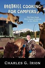 NEW Roadkill Cooking for Campers: The Best Dang Wild Game Cookbook in the World