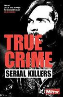 Serial Killers (True Crime) By J F Derry, Claire Welch, Ian Welch