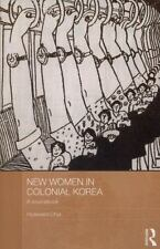NEW WOMEN IN COLONIAL KOREA - CHOI, HYAEWEOL (COM) - NEW PAPERBACK BOOK