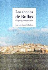 Los apodos de Bullas. Origen y protagonistas