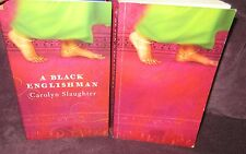 A  BLACK  ENGLISHMAN - Carolyn Slaughter.  sc  Richly detailed moving    in MELB