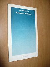 VITTORIO SERENI IL SABATO TEDESCO 1a EDIZIONE 1980 IL SAGGIATORE LE SILERCHIE