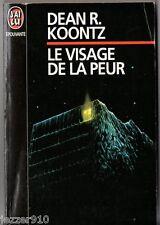 DEAN KOONTZ ¤ LE VISAGE DE LA PEUR ¤ 1994 ¤ J'AI LU EPOUVANTE