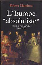Robert Mandrou - L'Europe absolutiste : Raison et raison d'État, 1649-1775
