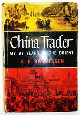China Trader, My 32 Years in the Orient, 1954, Rasmussen, Rare Vintage 1st Ed.