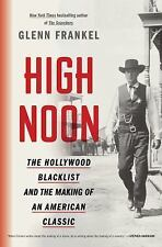 High Noon: The Hollywood Blacklist and the Making of an American Classic by Fra