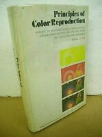 Principles of Color Reproduction by J.A.C. Yule 1967 HB/DJ *Signed*