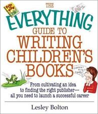 The Everything Guide To Writing Children's Books: From Cultivating...