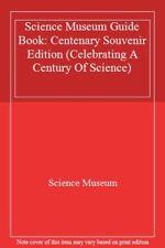 Science Museum Guide Book: Centenary Souvenir Edition (Celebrating A Century O,