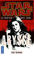 STAR WARS ABYSSE - LE DESTIN DU JEDI - VF - POCHE - TROY DENNING