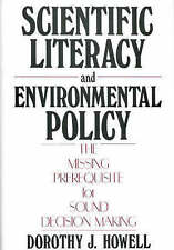 Scientific Literacy and Environmental Policy: The Missing Prerequisite for Sound