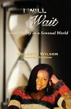 I Will Wait: Sexual Purity in a Sensual World, Wilson, Celeste H., Very Good Boo