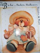 DECORATIVE TOLE PAINTING PATTERN BOOK B IS FOR BASKETS,BIRDHOUSES,BUNNIES & BEAR