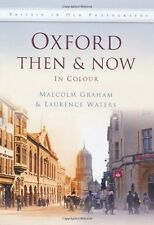 Oxford Then & Now (Then & Now (History Press)) - New Book Graham, Malcolm