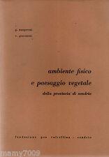 LIBRO=Ambiente fisico e paesaggio vegetale della provincia di Sondrio=1961