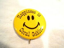 """Vintage Happiness is Coral Gables Smiley Face Pinback/Badge 2 1/4"""""""