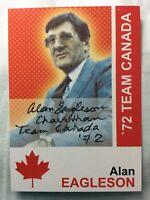 "* Signed* ALAN EAGLESON 2008 TEAM CANADA *INSCRIBED* ""CHAIRMAN TEAM CANADA 72"""