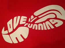 LOVE RUNNING HATE STOPPING Active T Shirt. Size Medium