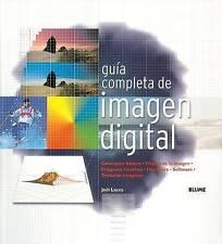 Guía completa de imagen digital: Conceptos básicos. Mejora de imagen. Imágenes c