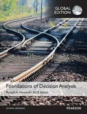 Foundations of Decision Analysis 1e by Ronald A. Howard and Ali E. Abbas