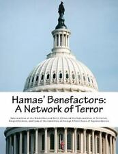 Hamas' Benefactors: a Network of Terror by Nonproliferation, and Trade of the...
