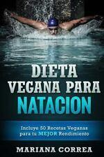 DIETA VEGANA para NATACION : Incluye 50 Recetas Veganas para Tu MEJOR...