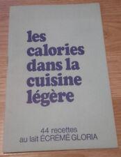 Les Calories Dans La Cuisine Légère - 44 Recettes Au Lait Écrémé Gloria