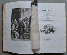 (Letteratura) SCHILLER FEDERICO. GUGLIELMO TELL - LA CONGIURA DEL FIESCO. 1844