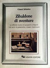 GIANNI INFUSINO ZIBALDONE DI SVENTURE DIFFICILE MORTE LEOPARDI NAPOLI LIGUORI 87