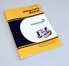 OPERATORS MANUAL GAS JOHN DEERE IC 440 INDUSTRIAL CRAWLER DOZER TRACTOR OWNERS