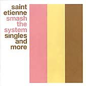 Saint Etienne - Smash The System (The Singles And More 1990-1999) [2 CD] NEW