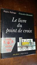 LE LIVRE DU POINT DE CROIX - R. Deforges G.Dormann 1986