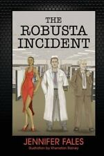 The Robusta Incident by Jennifer Fales (New)