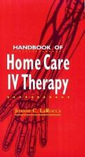 Handbook of Home Care IV Therapy by Larocca, Joanne C.
