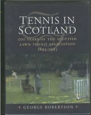 Book : TENNIS IN SCOTLAND 100 Years of the Scottish L.T. A. by George Robertson