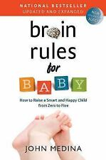 Brain Rules for Baby (Updated and Expanded): How to Raise a Smart and Happy Chil