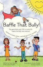 Baffle That Bully! : The Game That Puts YOU in Control and Makes the Bully...