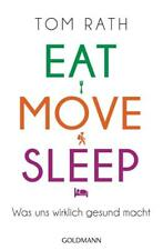 Tom Rath, Eat, Move, Sleep