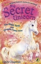 My Secret Unicorn: The Magic Spell and Dreams Come True by Linda Chapman...