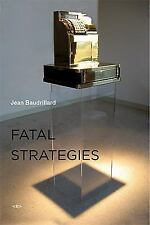 Fatal Strategies (Semiotext(e) / Foreign Agents) by Baudrillard, Jean