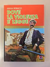 Dove la violenza è legge di G. Petrucci illustr. Picco Granpremio AMZ 1974 1a ed