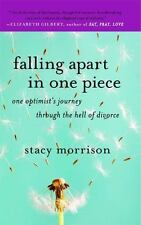 Falling Apart in One Piece: One Optimist's Journey Through the Hell of Di...