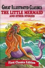 Great Illustrated Classics: The Little Mermaid and Other Stories Hardcover NEW