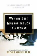 Why the Best Man for the Job Is A Woman: The Unique Female Qualities of