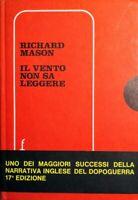 RICHARD MASON IL VENTO NON SA LEGGERE FRASSINELLI EDIZIONI 1966