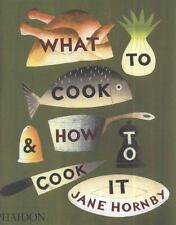 What to Cook and How to Cook It by Jane Hornby Hardcover Cookbook Recipe Book