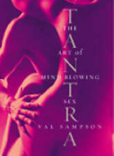 Tantra: The Art of Mind-blowing Sex by Val Sampson (Paperback, 2004)