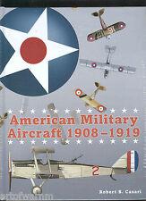 American Military Aircraft 1908–1919 by R Casari, new 2014 Hb (Aeronaut press)