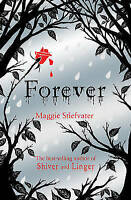 Forever: 3 (Wolves of Mercy Falls), Stiefvater, Maggie, Very Good Book